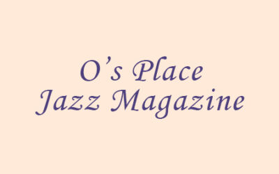 O'S PLACE JAZZ MAGAZINE: Review
